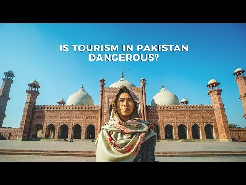 Is Tourism in Pakistan Dangerous?