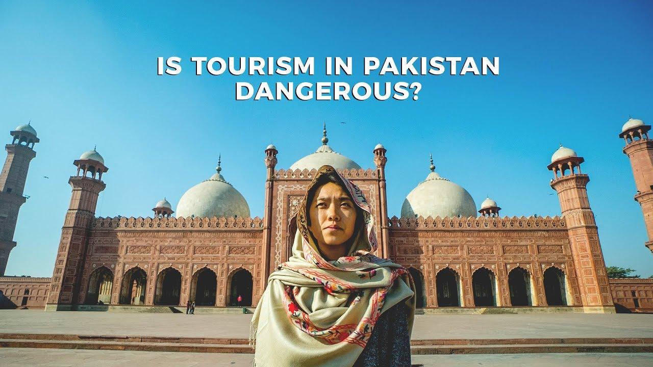 Is Tourism in Pakistan Dangerous?