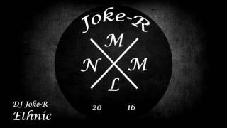 DJ Joke-R - Ethnic (Original Mix)