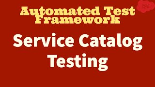 #6 ServiceNow Automated Test Framework | Service Catalog Testing | Part VI
