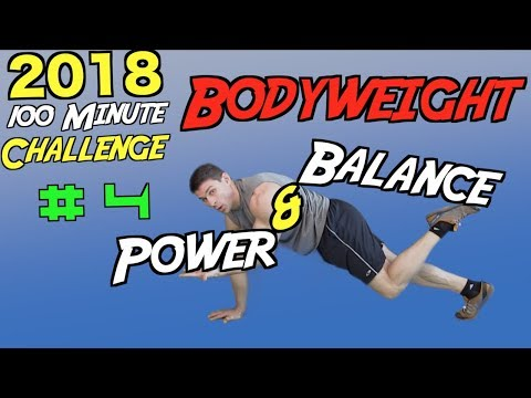 2018 Fitness 100 Minute Workout Challenge #4 [Bodyweight Power and Balance]