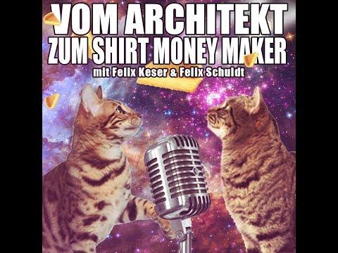 Vom Architekt zum Shirt Money Maker I PODCAST zu Gast bei Felix Keser