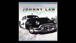 Johnny Law - Too weak to fight