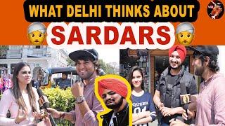 WHAT DELHI THINKS ABOUT SARDAR | DELHI PUBLIC REACTION ON SARDARS SIKH PEOPLE {PUNJABI}