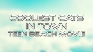 Teen Beach Movie - Coolest Cats in Town (Lyrics)