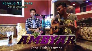 Gambar cover Ambyar - Didi kempot • Cover Akustik || Ronald ft Dede