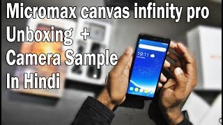Micromax canvas infinity pro Unboxing + Camera Sample In Hindi