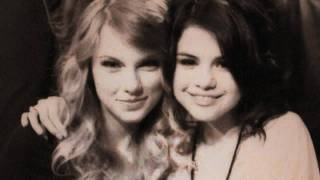 Taylor & Selena - I'm Only Me When I'm With You