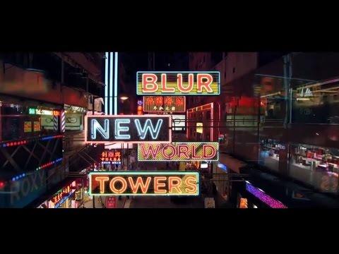 Blur - New World Towers [Screening December 2nd]