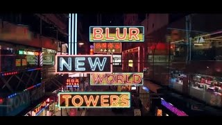 Blur - New World Towers [Screening December 2nd]