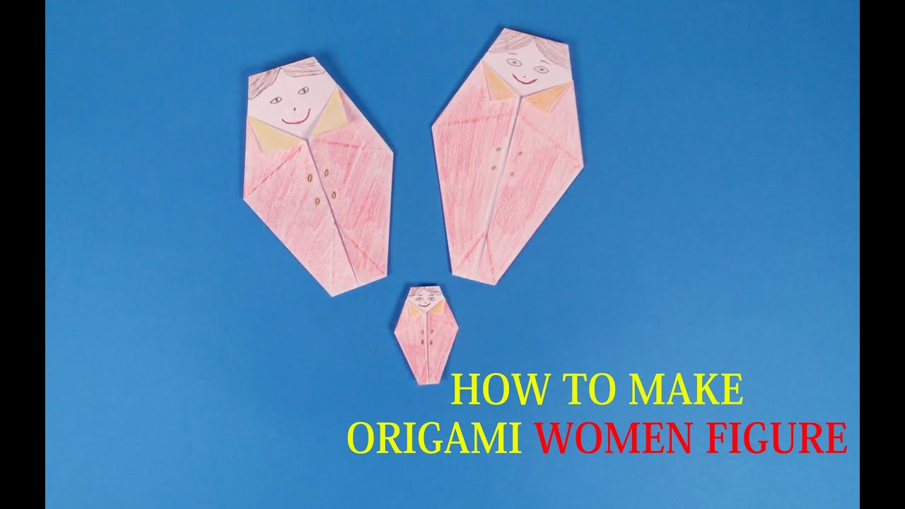 How To Make Origami Woman Figure