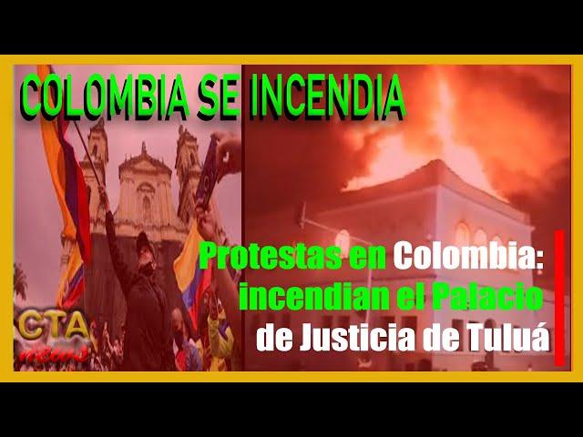 QUE ESTA PASANDO EN COLOMBIA 🇨🇴: Incendian el PALACIO de JUSTICIA en TULU�