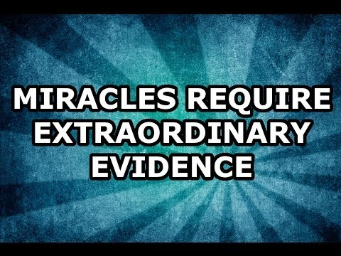 Miracles Require Extraordinary Evidence