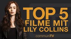 TOP 5: Lily Collins Filme