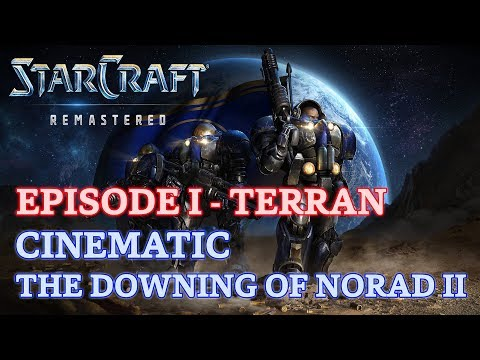 Starcraft: Remastered - Episode I - Terran - Cinematic: The Downing of Norad II [4K 60fps]