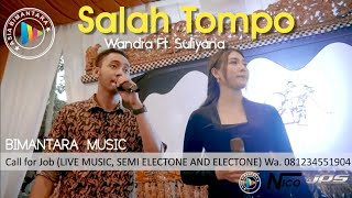 Download lagu SALAH TOMPO - Wandra ft. Suliyana (Live ASIABIMANTARA Wedding)