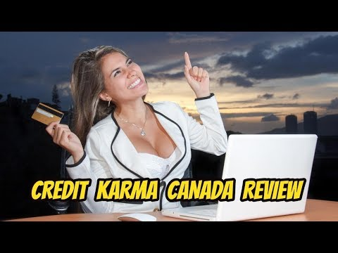 CREDIT KARMA CANADA REVIEW: IS IT REALLY FREE AND LEGITIMATE? #