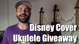 July Ukulele Giveaway - Disney Song Cover Contest