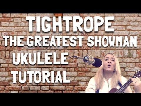Tightrope The Greatest Showman Ukulele Tutorial Youtube