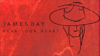 Watch music video: James Bay - Hear Your Heart