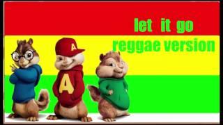 let it go reggae version