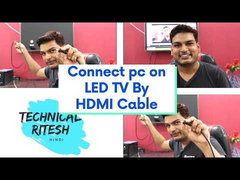 Connect Pc To Led Tv By Hdmi Cable Hindi
