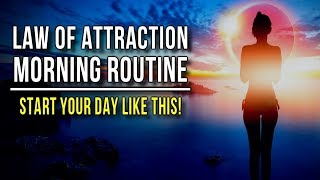 THIS is How to START Your Day!  Law of Attraction Morning ROUTINE to MANIFEST MORE of What YOU WANT!