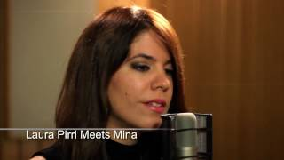Laura Pirri Meets Mina - Oggi sono io