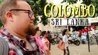 24 Hours in Colombo Part 2 | Sri Lanka Travel Vlog
