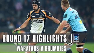 ROUND 17 HIGHLIGHTS: Waratahs v Brumbies– 2019