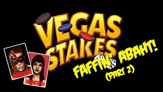 Faffing About - Vegas Stakes (SNES) [Part 2]