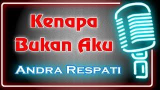 Kenapa Bukan Aku (Karaoke Minang) ~ Andra Respati