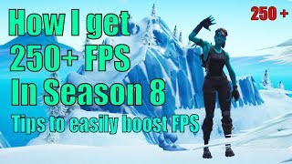 How I easily get 250+ FPS In Season 8 Fortnite ( 7 Tips To Boost FPS)