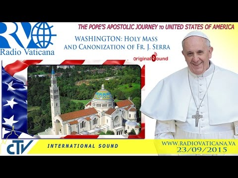 Pope Francis in the USA-Holy Mass and Canonization of Fr. Junipero Serra
