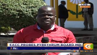 Citizen Extra: EACC probes Pyrethrum Board MD