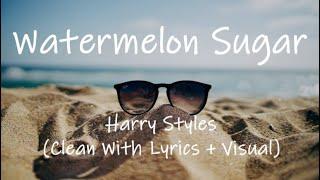 Harry Styles - Watermelon Sugar (Clean With Lyrics + Visual)