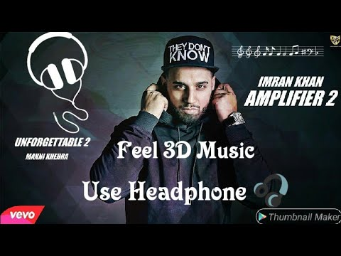 IN 3D audio / new Amplifier song/ Imran Khan/ use headphone 🎧