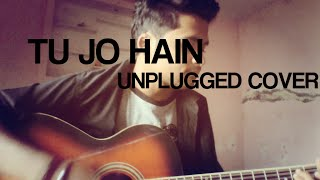 MR. X - Tu Jo Hain | Ankit Tiwari | Unplugged cover by UD!T Shandilya