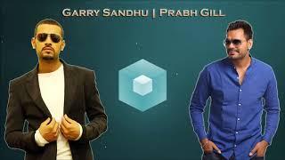 top songs of Garry Sandhu and  Prabh Gill  2 Hours of Audio Jukebox or mashup