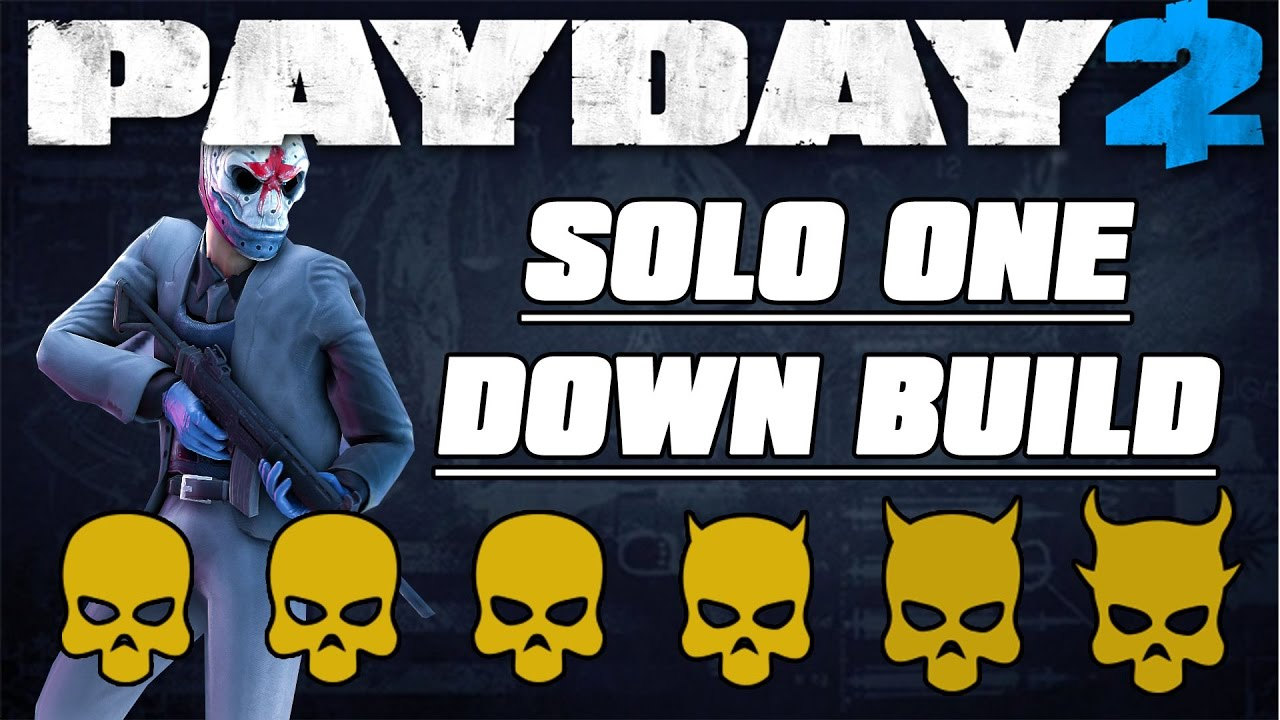 payday 2 ultimate one down solo dodge build youtube. Black Bedroom Furniture Sets. Home Design Ideas