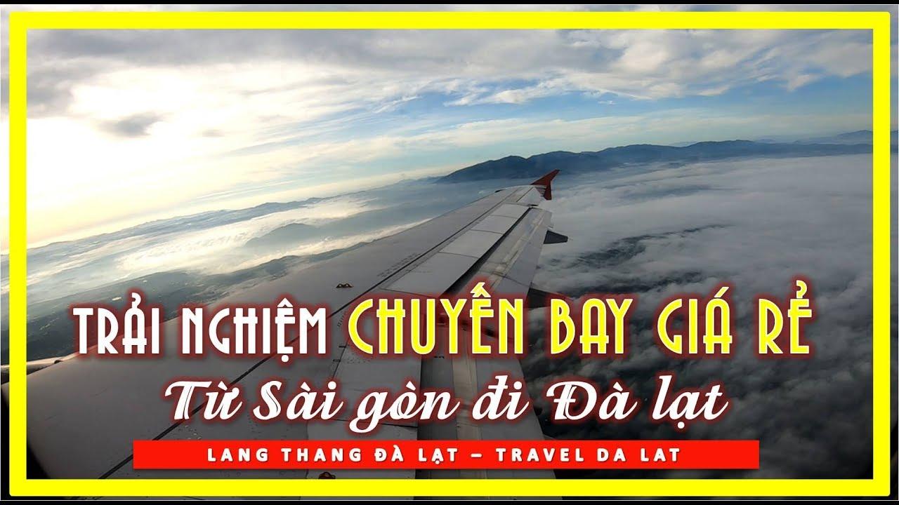 Trải nghiệm chuyến bay GIÁ RẺ từ SÀI GÒN đi ĐÀ LẠT | travel da lat | du lịch đà lạt