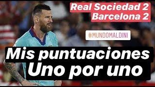 Mis puntuaciones uno a uno del Barcelona vs Real Sociedad. #MundoMaldini