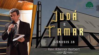 Gênesis 38: Judá e Tamar - Rev. Ildemar Berbert