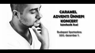Caramel adventi ünnepi koncert 2012 (teljes)