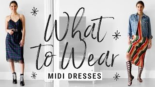 How to Style Midi Dresses for Winter/Spring | WHAT TO WEAR