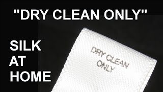 DRY CLEAN ONLY - Cleaning silk at home