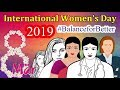International Women's Day 2019 campaign Theme | History & Facts