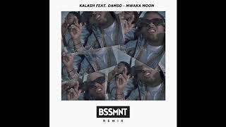 Kalash feat. Damso - Mwaka Moon (BSSMNT Remix)