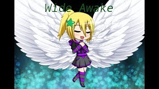 Wide Awake/Gacha studio studio music video/Read description/Song by: Katty Perry