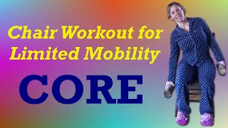 Chair Workout for Limited Mobility | Core Strength Workout Routine